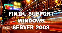 14 juillet 2015, c'était la fin du support de Windows Server 2003