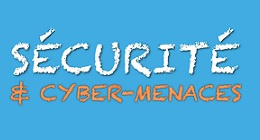Anticiper les cyber-menaces !