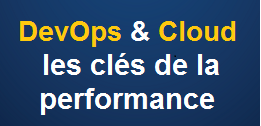DevOps et Cloud, les clés de la performance