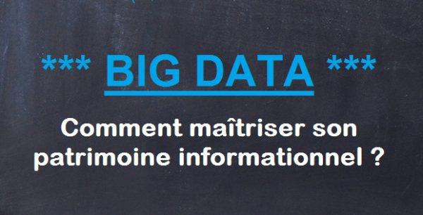 Big Data : comment maîtriser son patrimoine informationnel