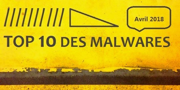 Top 10 des malwares en avril 2018