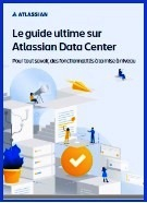 Le Guide Atlassian Data Center