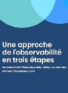 L'observabilité en 3 étapes  Nouvel eBook New Relic